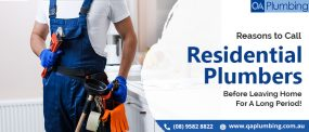 Reasons to Call Residential Plumbers before Going Away from Home